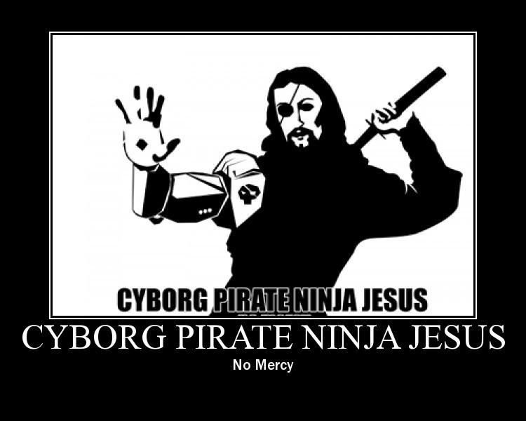 Name:  cyborg_pirate_ninja_jesus.jpg Views: 738 Size:  52.5 KB